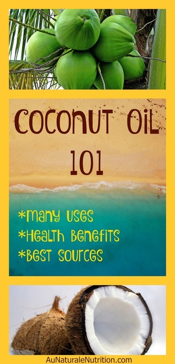 Coconut Oil: This nutrient-rich, healthy fat from tropical locales is lovely to cook with and outstanding for the health of your body and the beauty of your hair and skin. It's like a tropical vacation right in your own kitchen or bathroom! By www.AuNaturaleNutrition.com