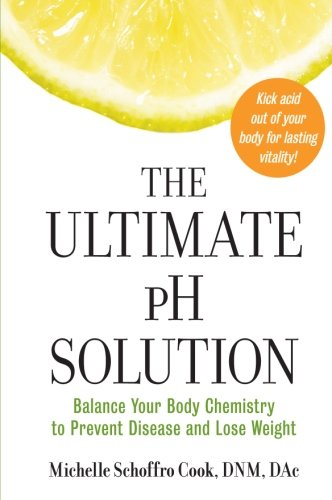 Book: The Ultimate pH Solution, plus article: What's pH got to do with it?  An Acidic Body and The Connection to Disease/Cancer.  By Jenny at www.AuNaturaleNutrition.com