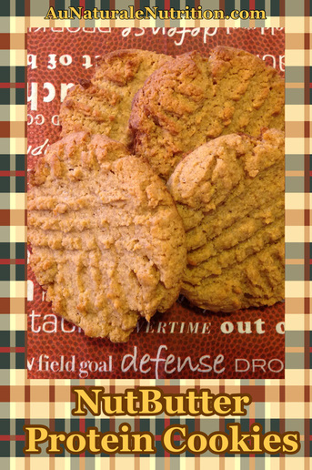 Nut Butter Protein Cookies - Au Naturale!  This delicious treat is great for the game or anytime! (grain & gluten free)  By www.aunaturalenutrition.com