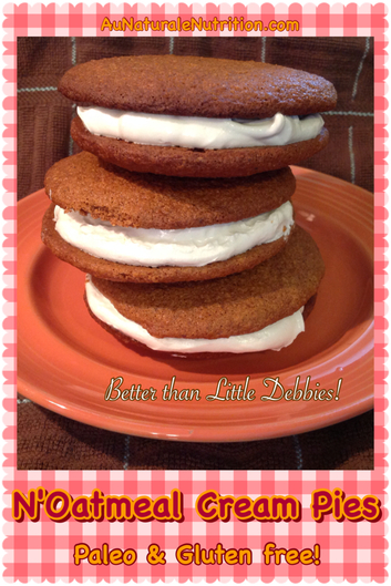 N'Oatmeal Cream Pies with Vanilla Buttercream.  Much healthier than store-bought and incredibly delicious! (Paleo & gluten free!)  By www.aunaturalenutrition.com