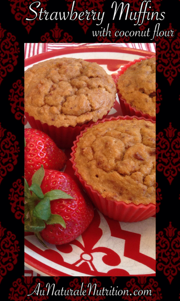 Rise 'N Shine Strawberry-Vanilla Muffins (They're Gluten and Grain-Free!)  By Jenny at www.aunaturalenutrition.com