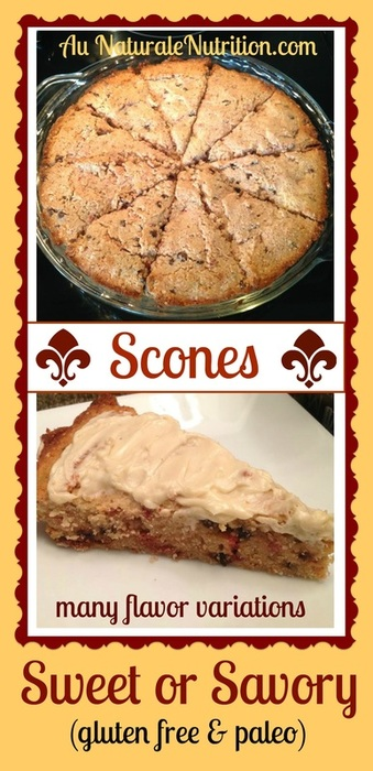 My recipe for scones is exceptional and ultra-easy!  It's made with healthy, gluten-free ingredients and can be whipped up very quickly.  It's simply baked in a glass pie plate.  Get creative and experiment with different flavor variations.  Make it sweet or savory. The options are limitless! (paleo, grain-free, organic)  By Jenny at www.AuNaturaleNutrition.com
