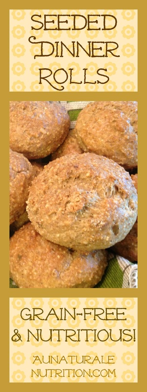 Seeded Dinner Rolls - Au Naturale! The rolls are like a nutty, whole-grain roll, but without the grains or gluten.  Ohhh Baby! Lots of fiber, too! Super delicious!  Paleo.