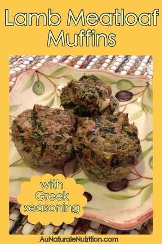 Mini-Lamb Meatloaves with homemade Greek Seasoning - Au Naturale! Opa!  (Paleo, gluten-free)  from www.aunaturalenutrition.com