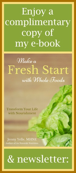 Enjoy your complimentary copy of the e-Book: Make a FRESH START with Whole Foods.  Learn the importance of whole-food nutrition and how it relates to your health and well-being. Replace refined foods with nutrient-rich whole foods.  Plus, learn to adopt healthy eating habits that last a lifetime.  It's great for a new beginning and a healthier YOU!  FREE!!!   A gift from of Jenny at www.AuNaturaleNutrition.com
