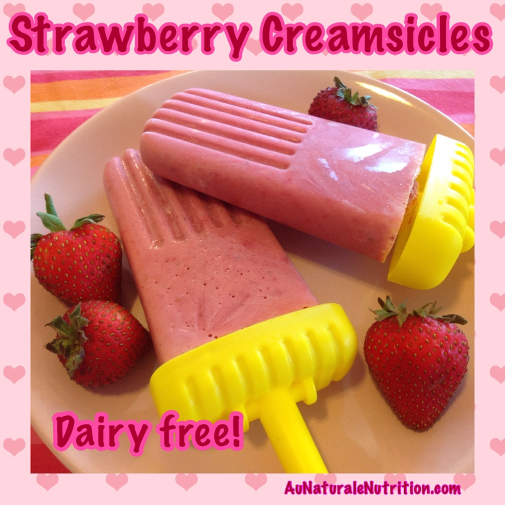 Strawberry Creamsicles!  A heavenly delight on a hot summer day. No added sugars or flavors, just natural goodness!  Paleo, dairy-free.  By www.AuNaturaleNutrition.com