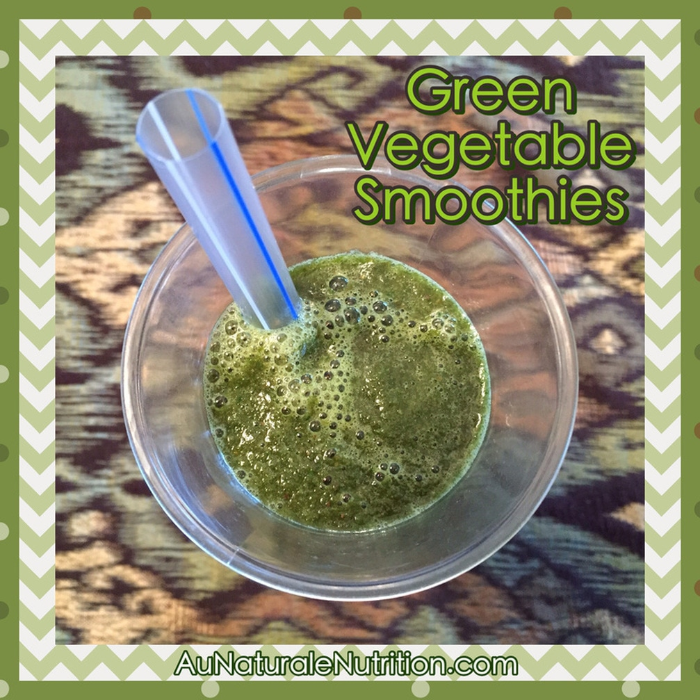 Green Vegetable Smoothies - Au Naturale!  Phytonutrients in a delicious drink.  Very alkalizing, too.  By Jenny at www.AuNaturaleNutrition.com