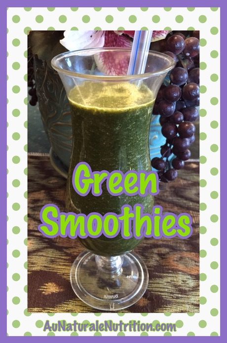 Green Vegetable Smoothies - Au Naturale!  Phytonutrients and antioxidants in a delicious drink.  Very alkalizing, too.