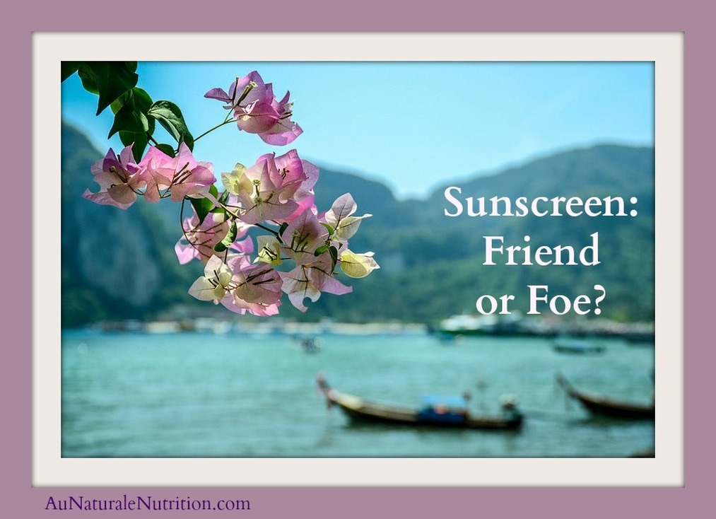 Take A Critical Look at Your Sunscreen:  Are you using too much?  Too little?  Is it toxic?  Learn how to choose the best sunscreens for yourself and your family.  By Jenny at www.AuNaturaleNutrition.com