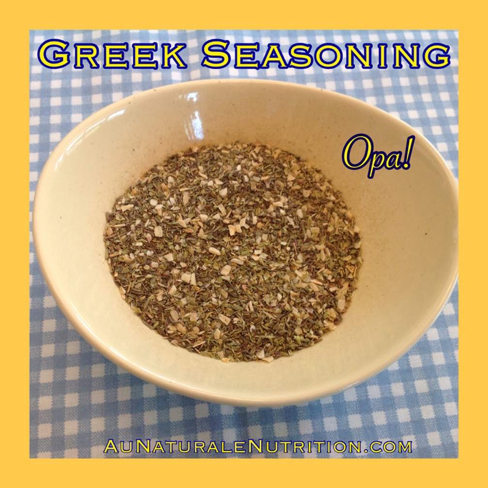 Homemade Greek Seasoning - Au Naturale! Opa!  (Paleo, gluten-free)  from www.aunaturalenutrition.com