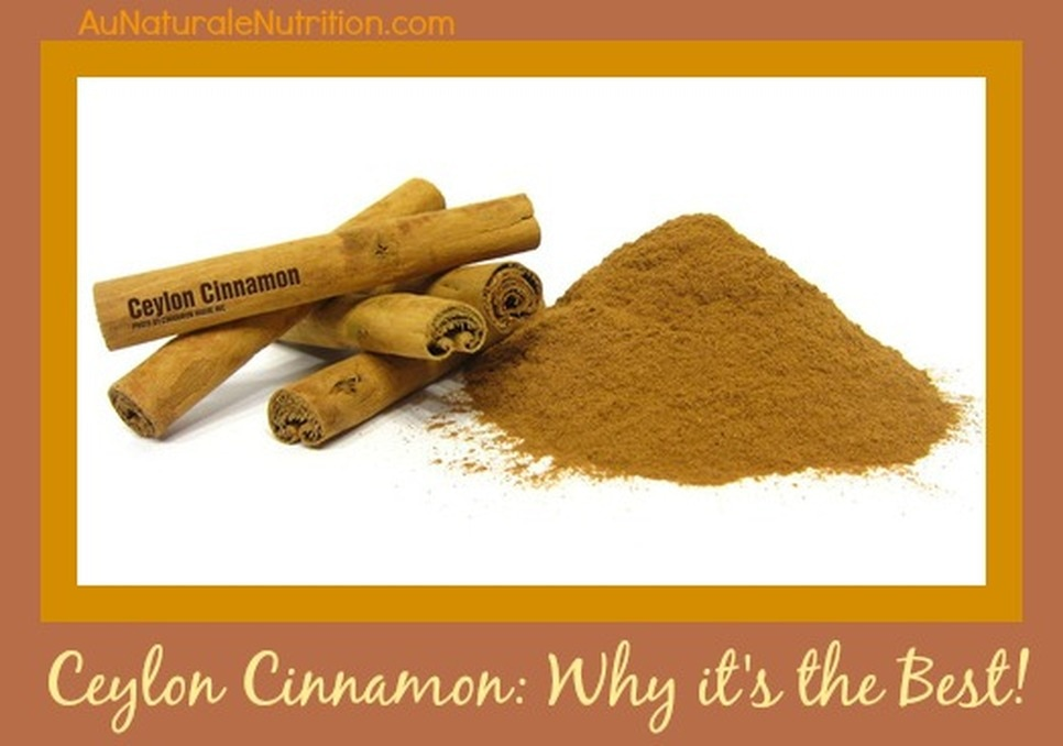 Why Ceylon Cinnamon is the best choice.  Its healthy properties.  Plus, a RECIP for the Ultimate Zucchini Bread!  (Gluten free, paleo).  By www.AuNaturaleNutrition.com