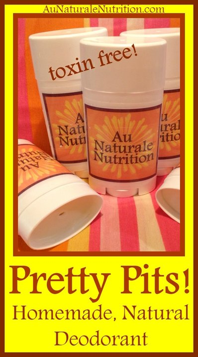 Pretty Pits: Homemade natural deodorant!  Easy to make and completely toxin free.