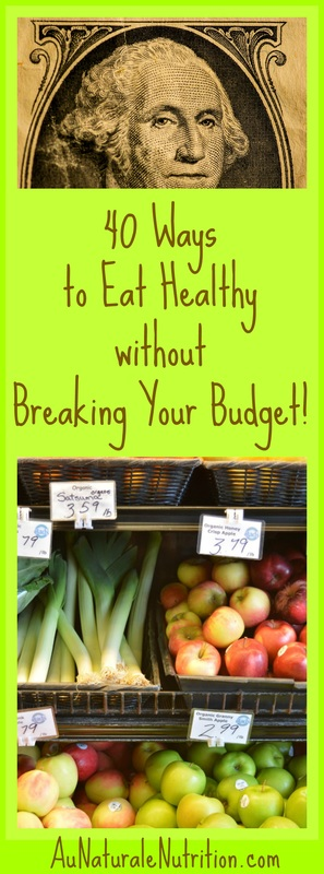 Are You Trying to Eat Healthy while on a Budget?  40 Ways to save $$$ ans Still Eat Healthy!