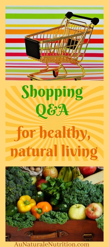 The Most Popular Shopping Questions (everything  paleo, holistic, natural, & whole food related) on www.AuNaturaleNutrition.com